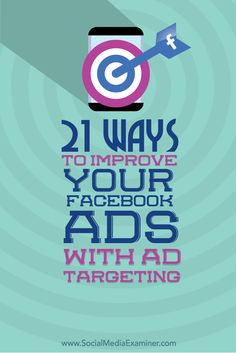 21 Ways to Improve Your Facebook Ads With Ad Targeting via @smexaminer