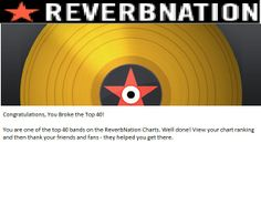 You're in the Top 40 on ReverbNation.  Thank you all for this and helping me and supporting me and music.  Gracias por el amor y apoyandome yo y mi musica. Rikki.  today at 9:00 am i recieved the notification