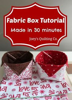 Fabric Box Tutorial - Made in 30 minutes by Joey's Quilting Co.