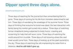 AWWWW DIPPER <<< and dont forget that now there are 4 days until their birthday and the end of summer. And also probably the world.