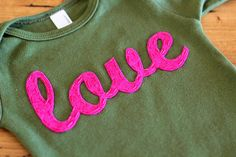 "diy felt applique. Tutorial comes with ""love"" template download."