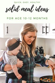 Quick, easy and healthy solid meal ideas for babies 10-12 months of age. #babyledweaning #solidfoods #momblog