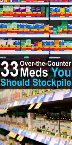 33 Over-the-Counter Meds You Need to Stockpile. The list below is not a comprehensive list of all the medical supplies you should stockpile. Rather its a list of the most popular OTC medications that you can take orally (or in some cases topically). Emergency Preparedness Kit, Emergency Preparation, Survival Prepping, Survival Skills, Survival Gear, Doomsday Prepping, Survival Hacks, Survival Quotes, Emergency Planning