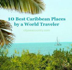 Best Caribbean Island by a World Traveler