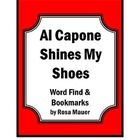 Al Capone Shines My Shoes: Al Capone Shines My Shoes book is the focus of this packet. The word find puzzle containes 27 words from the book. On th...