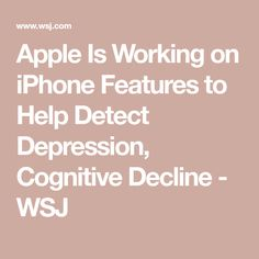 Apple Is Working on iPhone Features to Help Detect Depression, Cognitive Decline - WSJ Wall Street Journal, Whiteboard, Physical Activities, Depression, Apple, Iphone, News, Health, Erase Board
