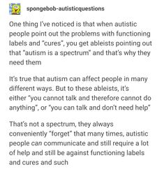 There is no such thing as 'the autistic spectrum', just ableism.