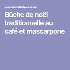 Bûche de noël traditionnelle au café et mascarpone