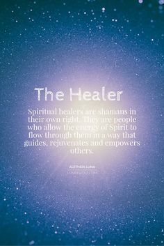 Spiritual healers are shamans in their own right.  They are people who allow the energy of Spirit to flow through them in a way that guides, rejuvenates and empowers others.