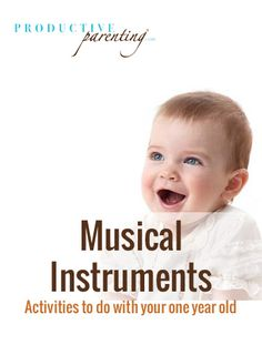 Productive Parenting: Preschool Activities - Musical Instruments - Middle One-Year Old Activities