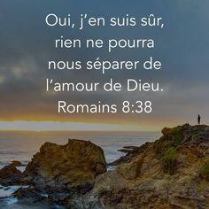 La Bible - Versets illustrés - Romains 8:38 - Oui, j'en suis sûr, rien ne pourra nous séparer de l'amour de Dieu.