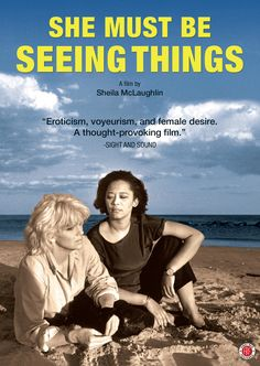 She Must Be Seeing Things (1987) http://firstrunfeatures.com/shemustbeseeingthings.html