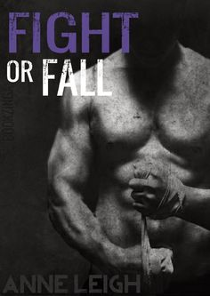 FIGHT OR FALL, SERIE UNEXPECTED, ANNE LEIGH http://bookadictas.blogspot.com/search?updated-max=2014-08-04T15:24:00-04:30