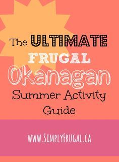 Are you living in the Okanagan or planning on taking a trip there this summer? The Okanagan happens to be the place I call home, so I thought I'd create a guide full of fun, frugal activities that take place in the land of sun. The goal is for this to. Alberta Canada, Montreal, Vancouver, Vernon Bc, Voyage Canada, Toronto, Canadian Travel, Western Canada, Summer Activities For Kids