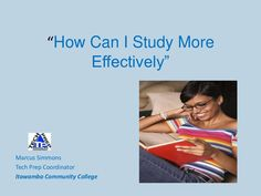 How To Study Effectively by Simmons  Marcus via slideshare