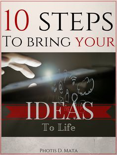 A 10 steps System that will help you bring your ideas to life.
