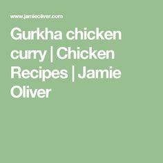 Gurkha chicken curry   Chicken Recipes   Jamie Oliver