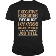 EXECUTIVE-RECRUITER, Checkout HERE ==> https://www.sunfrog.com/LifeStyle/EXECUTIVE-RECRUITER-145933295-Black-Guys.html?58114 #valentineday #birthdaygifts #christmasgifts