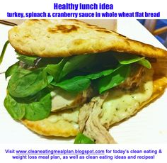 Healthy lunch idea: turkey, spinach and cranberry sauce in whole wheat flat bread. Easy, clean and tasty. (Click pin for your daily clean eating & weight loss meal plans and clean eating ideas!) Thanks for visiting! #cleaneating #cleaneatingdiet #healthyrecipes #weightlossmealplans #weightlosshelp