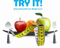 Home Remedies for Weight Loss STUFF Try for Everyone