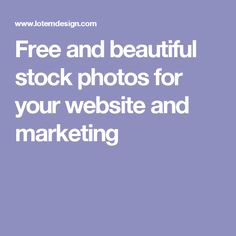 Free and beautiful stock photos for your website and marketing