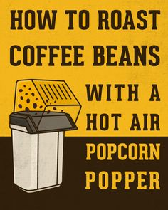 Popcorn poppers- they're not just for popping popcorn. Actually, they probably are. But this is America, people. The land of innovation. Here at Roasty, outside the box is really the only place we think, and as it turns out, a popcorn popper is perfectly convenient (and yes, totally safe) for home-roasting #coffee. How to Roast Coffee Beans With a Hot Air #Popcorn Popper