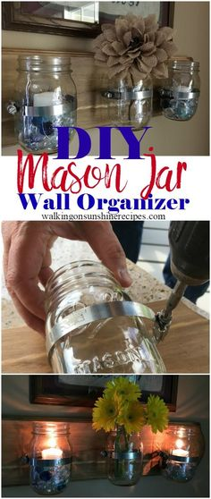 Mason Jar Wall Organizer DIY Project from Walking on Sunshine Recipes.  Create your own mason jar wall organizer.  An easy DIY project you can use anywhere in your house!