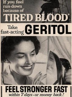 geritol ['if you feel run-down because of tired blood, take fast acting geritol']