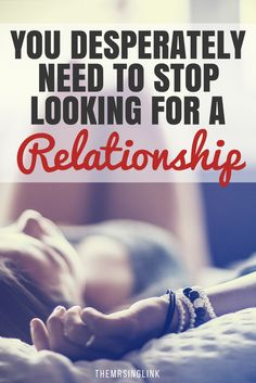 You Need To Stop Desperately Looking For A Relationship | The Single Life | Signs You Need To Be Single | Major Reasons Why You Desperately Shouldn't Be In A Relationship | Relationship Tips | theMRSingLink