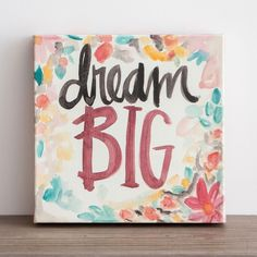 Sadie Robertson - Dream Big - Wrapped Canvas Print