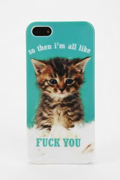 The Kitten iPhone 5 Case from Urban Outfitters. This is so mean, but, I couldn't resist the power of the KITTEN. ;)