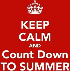 """A red sign saying, """"Stay Calm and Count Down to Summer"""""""