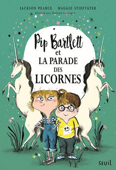 Pip Bartlett et la parade des licornes