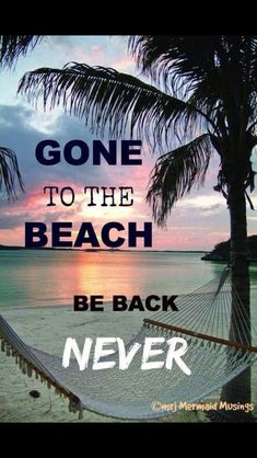 Gone To The Beach -- Be Back Never - 50 Warm and Sunny Beach Therapy Quotes - Style Estate - (Monthly Favorite List) Playa Beach, Ocean Beach, Beach Bum, Beach Resorts, Beach Vacations, Beach Town, Beach House, Surf Mar, Sunny Beach