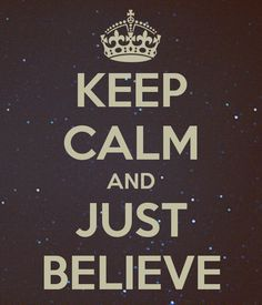 Just believe!     #believe #quote