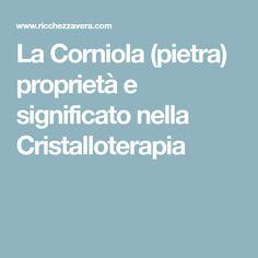 La Corniola (pietra) proprietà e significato nella Cristalloterapia