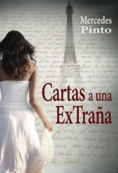 CARTAS A UNA EXTRAÑA de Mercedes Pinto Maldonado, http://www.amazon.es/dp/B010ZHTJXG/ref=cm_sw_r_pi_dp_Gb.bwb0DSFPHD