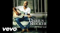 Darius Rucker - If I Told You (Audio) Without a doubt my favorite song from Darius Rucker.