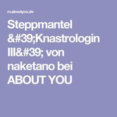 Steppmantel 'Knastrologin III' von naketano bei ABOUT YOU