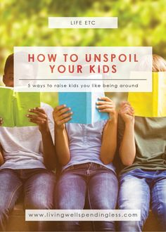 How to Unspoil Your Kids   5 Ways to Raise Kids You Like   Parenting  Encourage good behavior