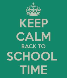 Google Image Result for http://sd.keepcalm-o-matic.co.uk/i/keep-calm-back-to-school-time.png