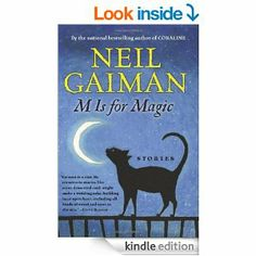 M Is for Magic by Neil Gaiman Illustrations by Teddy Kristiansen Genre(s): Short Stories, Fantasy, Childrens