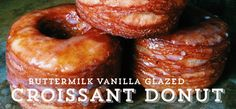 Buttermilk-Vanilla Glazed Croissant Donuts