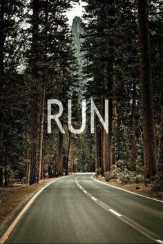 . . . Run. On and on