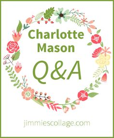 Here are blog posts (or other online articles) that answer questions about Charlotte Mason homeschooling. This is the nitty-gritty, where I share how I actually use CM in the course of our homesch...