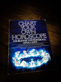 Chart Your Own Horoscope //   Vintage Occult  Chart Your Own Horoscope: For Beginner and Professional  1976