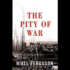 "Another must-listen from my #AudibleApp: ""The Pity of War: Explaining World War One"" by Niall Ferguson, narrated by Graeme Malcolm."