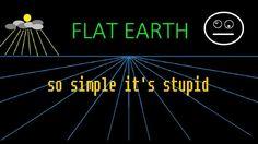 Flat Earth Is Stupid Simple!