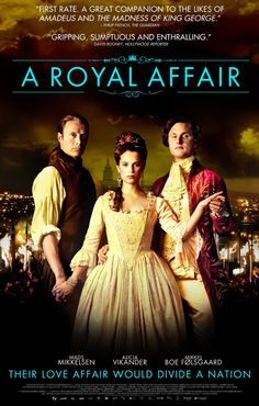 A Royal Affair (2012) A Royal Affair is a lavish and sumptuous costume drama with a juicy story to back it up!