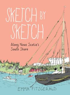 Artist Emma FitzGerald has just released her second book of sketches and stories about Nova Scotia. Sketch by Sketch(128pp, fully illustrated in color) is available in bookstores starting Sept. 15…